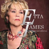 Etta James - Etta James:Mothers Day Special