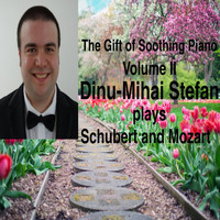Dinu-Mihai Stefan - The Gift of Soothing Piano Volume II