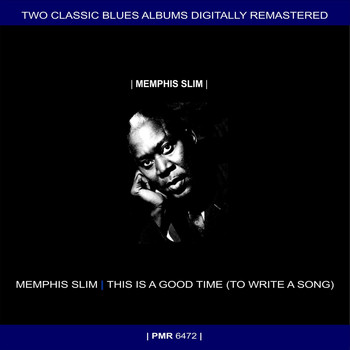 Memphis Slim - Two Originals: Memphis Slim & This Is A Good Time (To Write A Song)