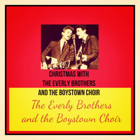 The Everly Brothers and the Boystown Choir - Christmas with the Everly Brothers and the Boystown Choir (Explicit)