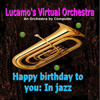 Luis Carlos Molina Acevedo - Happy Birthday to You: In Jazz