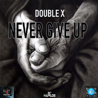 Double X - Never Give Up - Single