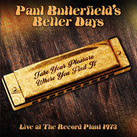 Paul Butterfield - Take Your Pleasure Where You Find It (Live: The Record Plant, 30 Dec '73)