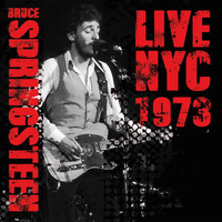 Bruce Springsteen - Live NYC 1973 (Live: My Father's Place, Roslyn, NY November 1973)