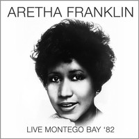 Aretha Franklin - Live in Montego Bay '82 (Live: Bob Marley Performing Center, Montego Bay 1982)