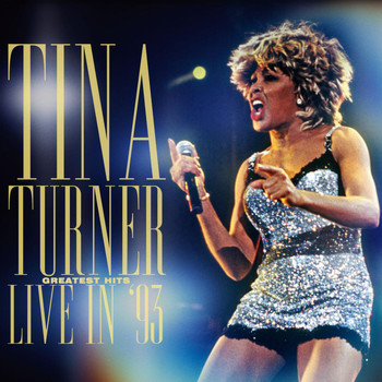 Tina Turner - Greatest Hits Live In '93 (Live)