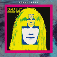 Carla Bley - Armadillo World - Remastered (LIve: Armadillo World HQ, Austin, TX 27 Mar '78)