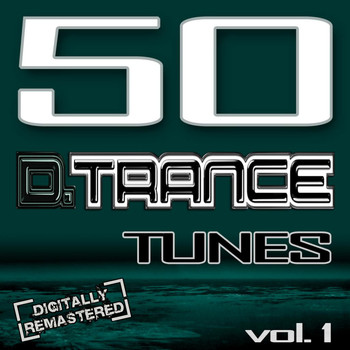 Various Artists - 50 D. Trance Tunes Vol. 1 (The History of Techno Trance & Hardstyle Electro Anthems)