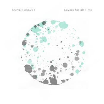 Xavier Calvet - Lovers For All Time
