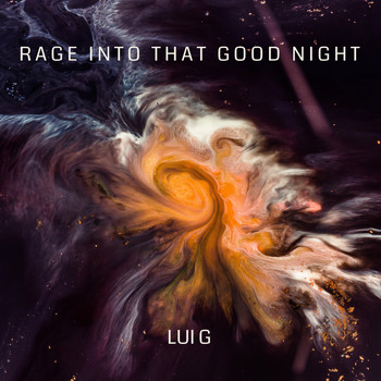 Lui G - Rage Into That Good Night