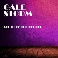 Gale Storm - South Of The Border