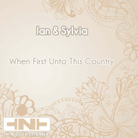 Ian & Sylvia - When First Unto This Country