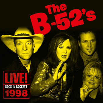 The B-52's - Rock 'N Rockets Live! 1998