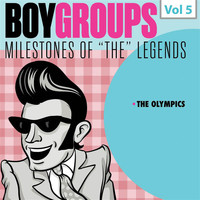 The Olympics - Milestones of the Legends: Boy Groups, Vol. 5