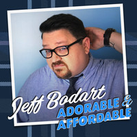 Jeff Bodart - Adorable and Affordable (Explicit)