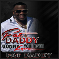 FATDADDY - Gone to Love You Right