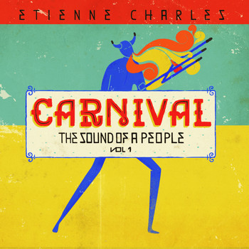 Etienne Charles - Carnival: The Sound of a People, Vol. 1