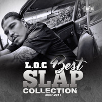 L.O.C. - Best Slap Collection 2007-2017 (Explicit)