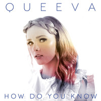 Queeva - How Do You Know