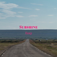 Subshine - Easy