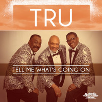 Tru - Tell Me What's Going On