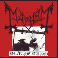 Mayhem - Deathcrush (Explicit)