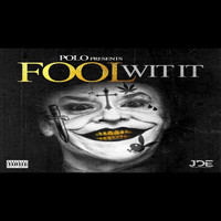 Polo - Fool Wit It (Explicit)