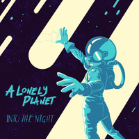 A Lonely Planet - Into the Night