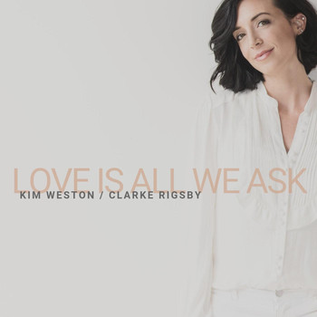 Kim Weston - Love Is All We Ask