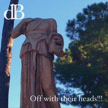 DB - Off with Their Heads!!!