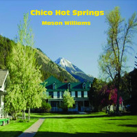Mason Williams - Chico Hot Springs
