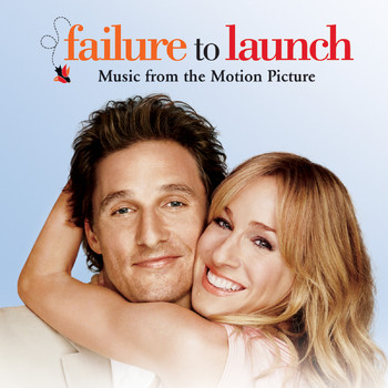 Various Artists - Failure to Launch (Music from the Motion Picture)