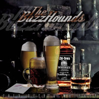 The Buzzhounds - Cold Beer and Whiskey