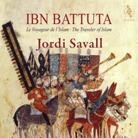 Jordi Savall - Ibn Battuta, The Traveller of Islam