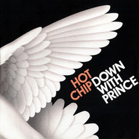 Hot Chip - Down With Prince