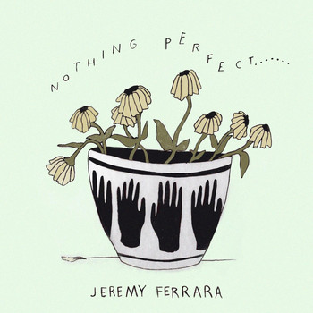 Jeremy Ferrara - Nothing Perfect