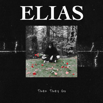 Elias - Then They Go