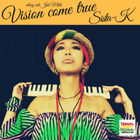Sista-K - Vision Come True Along Side Jah Melik