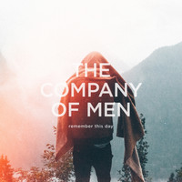 The Company Of Men - Remember This Day
