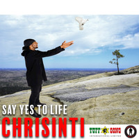 Chrisinti - Say Yes to Life