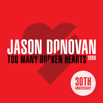 Jason Donovan - Too Many Broken Hearts (The 30th Anniversary)