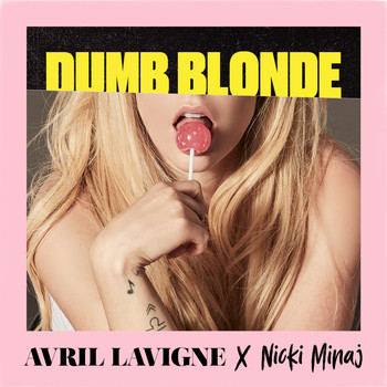 Avril Lavigne - Dumb Blonde (feat. Nicki Minaj)