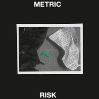 Metric - Risk (Radio Edit)