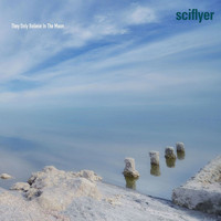 Sciflyer - They Only Believe in the Moon