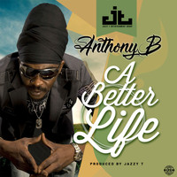 Anthony B - A Better Life