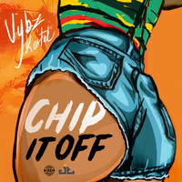 Vybz Kartel - Chip It Off (Re-Release)