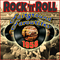 Various Artists - 1958 Rock'n'Roll Fairground Favourites