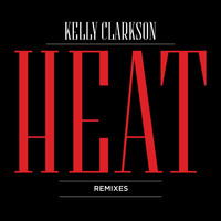 Kelly Clarkson - Heat (Remixes)