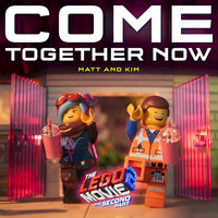 Matt and Kim - Come Together Now  (From The LEGO® Movie 2: The Second Part - Original Motion Picture Soundtrack)