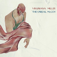 Virginiana Miller - The Unreal Mccoy (Explicit)